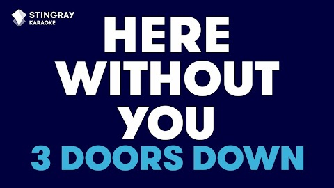 3 Doors Down Here Without You Karaoke Lyrics