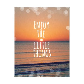 Enjoy the Little Things Sunset Gallery Wrap Canvas