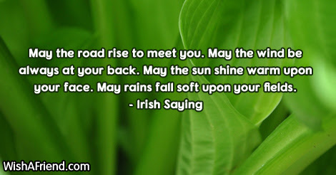 Irish Saying Quote May The Road Rise To Meet You May The Wind Be