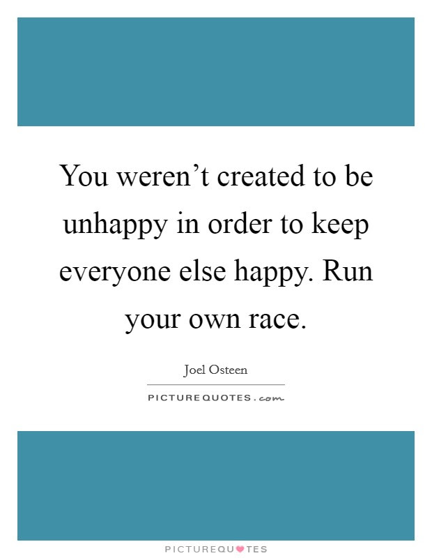 You Werent Created To Be Unhappy In Order To Keep Everyone Else