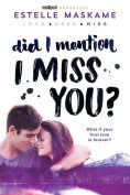 Title: Did I Mention I Miss You? (Did I Mention I Love You (DIMILY) Series #3), Author: Estelle Maskame