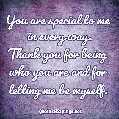 Quotes About Special To Me 221 Quotes