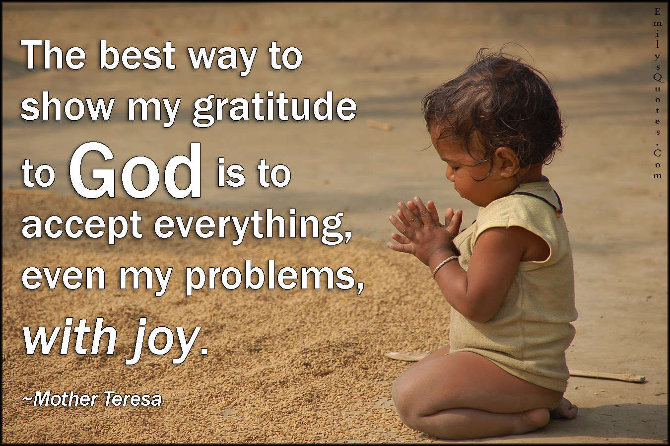 The Best Way To Show My Gratitude To God Is To Accept Everything
