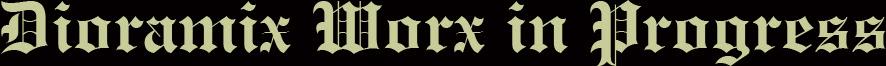 Dioramix