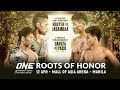 ONE Championship: Roots of Honor (Live Streaming) - April 12, 2019