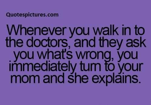 Best Funny Quotes For Facebook Whenever You Walk Into The Doctor