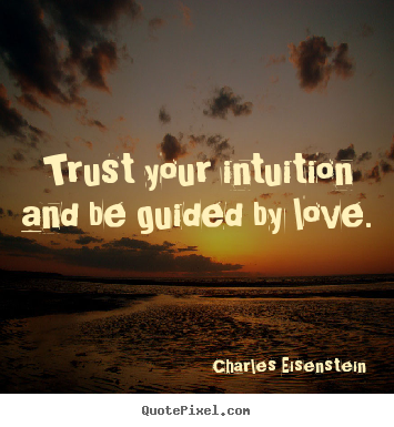 Design Custom Image Quotes About Love Trust Your Intuition And Be
