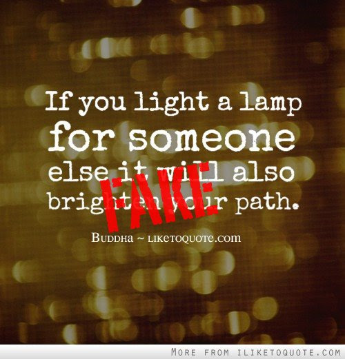 If You Light A Lamp For Someone Else It Will Also Brighten Your Own