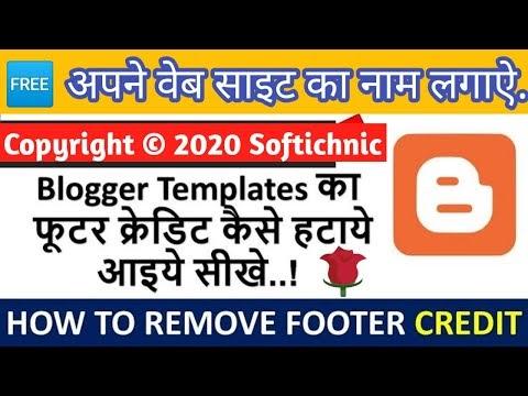 Copyright remove footer credit any blogger template latest | किसी भी Blogger template का क्रेडिट रिमूव  करे