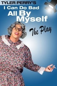 Tyler Perry's I Can Do Bad All By Myself - The Play film online subtitrat in deutsch 1999