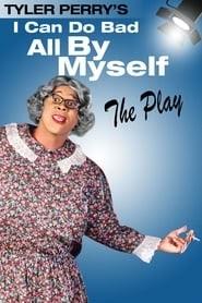 I Can Do Bad All By Myself - The Play online magyarul videa néz online streaming teljes alcim magyar 2002