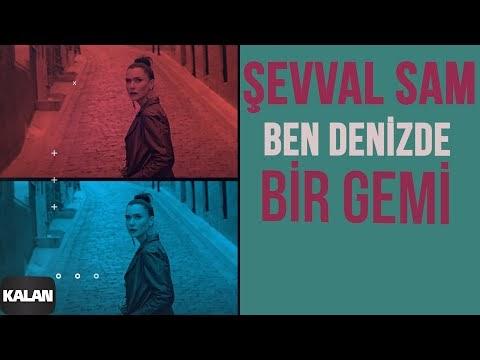 Şevval Sam Ben Denizde Bir Gemi Şarkı Sözleri