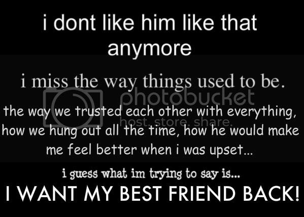 I Want My Best Friend Back Quotes Best Friend Quotes