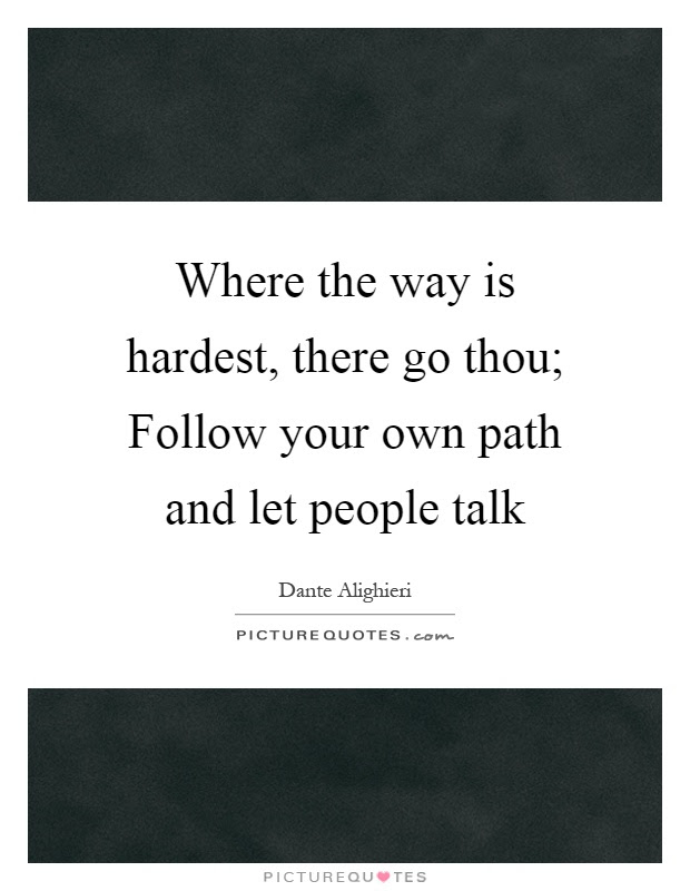 Follow Your Path Quotes Sayings Follow Your Path Picture Quotes