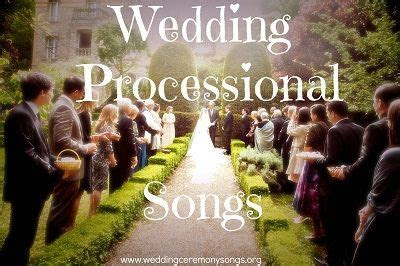 Processional Songs   Wedding Processional Songs   Wedding