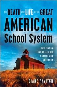 The Death and Life of the Great American School System by Diane Ravitch: Book Cover