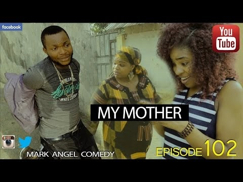 VIDEO: Mark Angel Comedy – Episode 102 (My Mother)