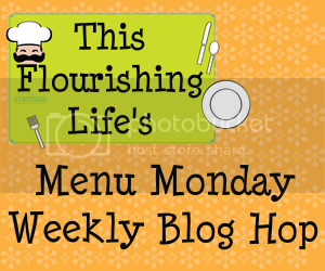This Flourishing Life's Menu Monday