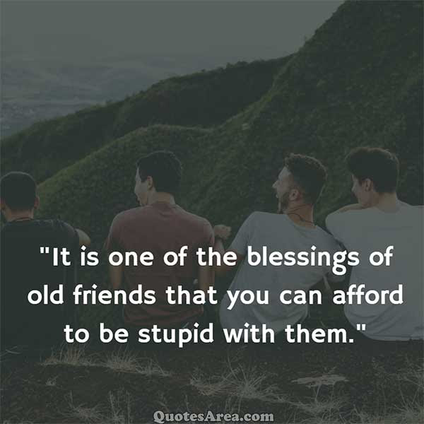 It Is One Of The Blessings Of Old Friends Quotes Area