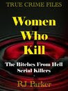 WOMEN WHO KILL - Serial Killers