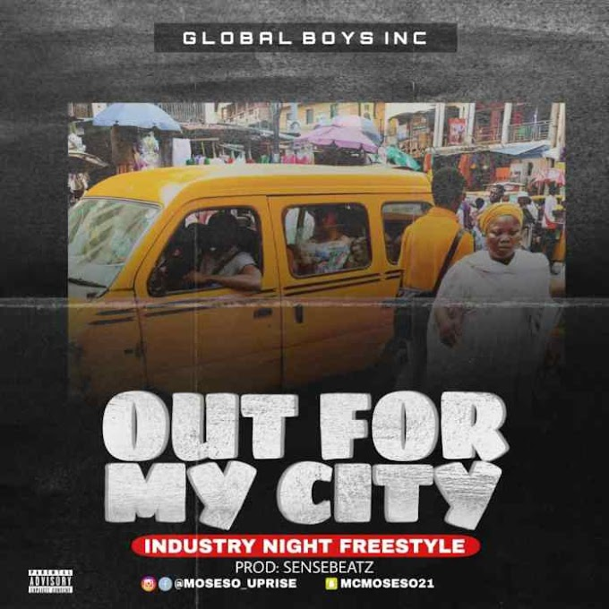 MUSIC: MC Moseso - Out For My City (Industry Night Freestyle)