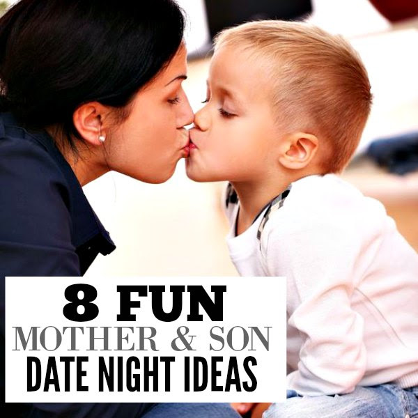 Mon And Son Date Night Ideas 8 Ideas For Mother Son Bonding