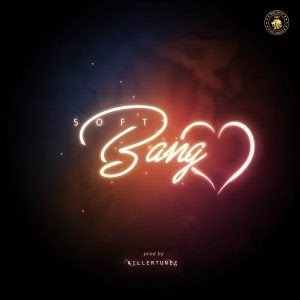Download Music Mp3:- Soft – Bang Luv