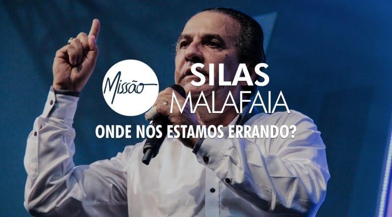 Pr. Silas Malafaia - Onde nós estamos errando?