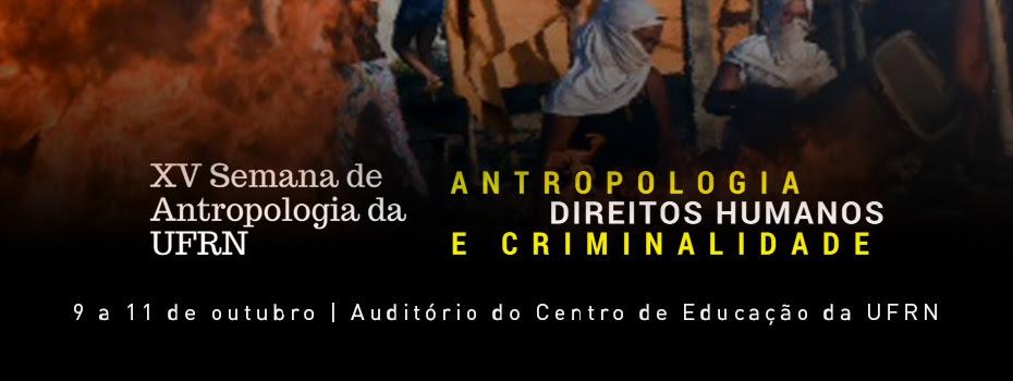 XV Semana de Antropologia da UFRN acontece de 9 a 11 de outubro, evento conta com o apoio do ADURN-Sindicato e PROIFES-Federação