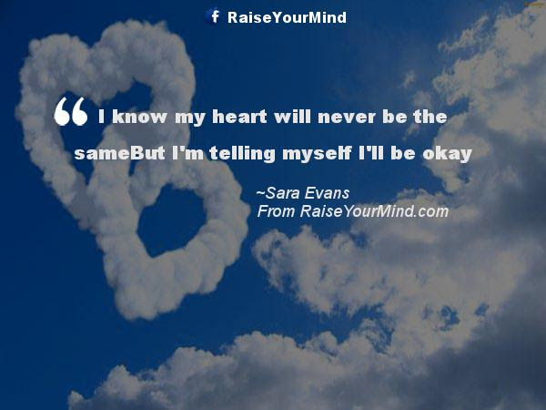 Love Quotes Sayings Verses I Know My Heart Will Never Be The
