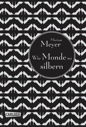 Die Luna-Chroniken 01: Wie Monde so silbern - Meyer, Marissa