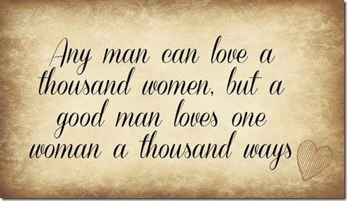When A Man Loves A Woman Quotes Sayings When A Man Loves A Woman
