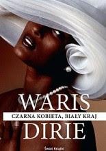 Czarna kobieta, biały kraj - Waris Dirie
