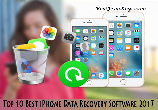 10 Best iPhone Data Recovery Software 2017 Free to Recover Lost Files