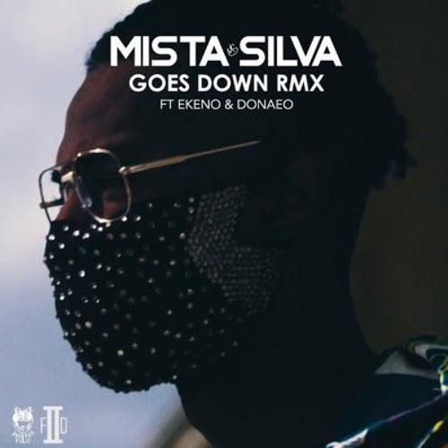 Mista Silva Goes Down Remix
