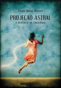 Projeção astral – O despertar da consciência