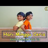Hari Minggu Ceria - Dhaffa Balanipa Feat. Lio (Music Video Official)