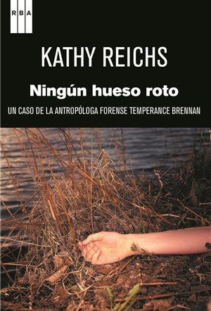 Resultado de imagen para Ningun hueso roto - Kathy Reichs