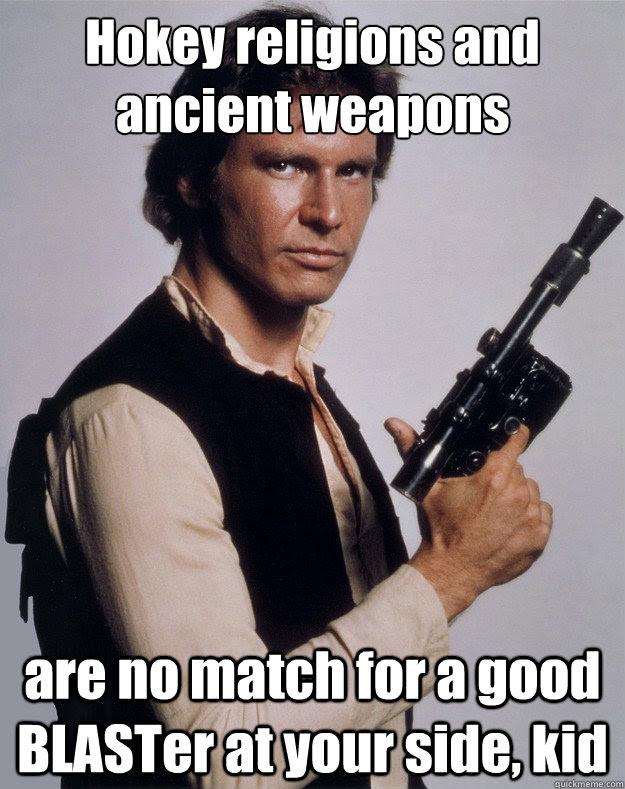 Han Solo Memes Quickmeme