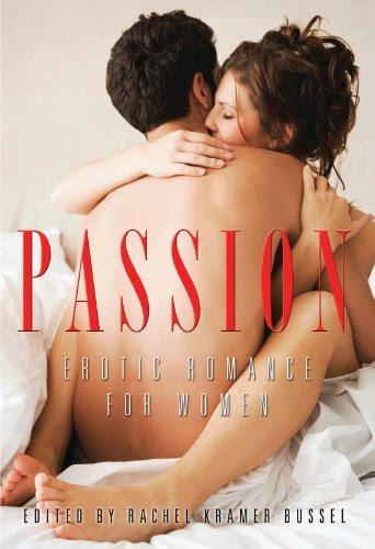 Passion: Erotic Romance for Women by Rachel Kramer Bussel (Editor)