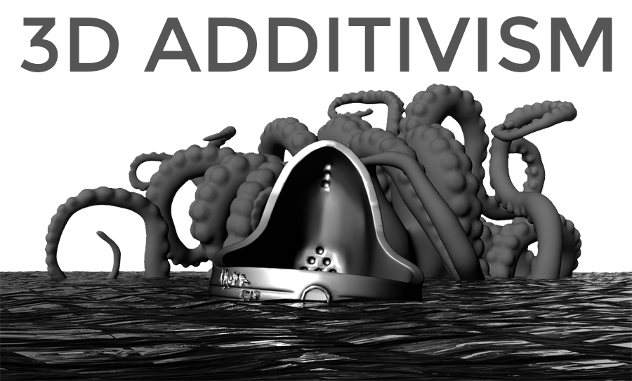 The 3D Additivist Manifesto