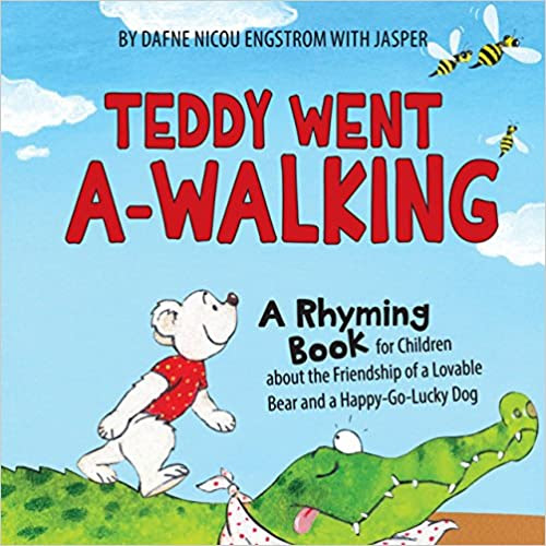 Teddy Went A-walking: A Rhyming Book for Children about the Friendship of a Lovable Bear and a Happy-Go-Lucky Dog