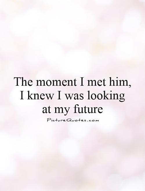 Quotes About Love The Future 174 Quotes