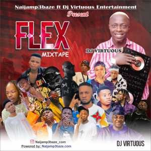 [MIX TAPE] Naijamp3baze ft Dj Virtuous – Flex mixtape