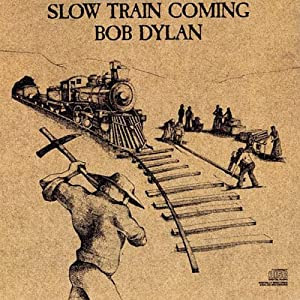 """Cover of """"Slow Train Coming"""""""