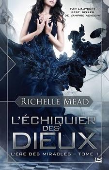 l'échiquier des dieux - l'ère des miracles t1 - Richelle Mead