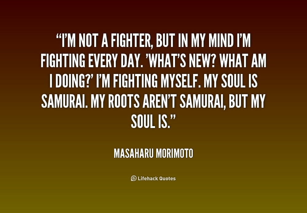 Quotes About Fighters 207 Quotes