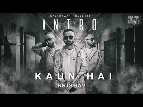 INTRO - KAUN HAI LYRICS -BRISHAV