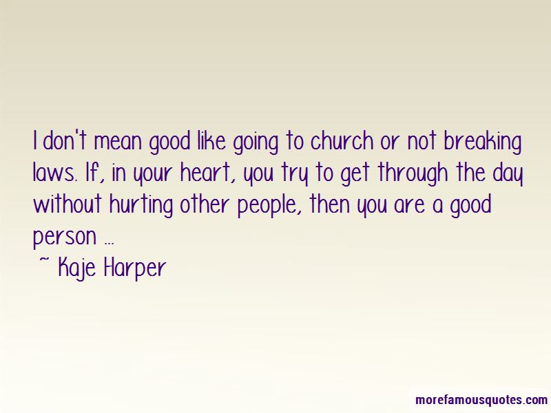 Hurting A Good Person Quotes Top 7 Quotes About Hurting A Good