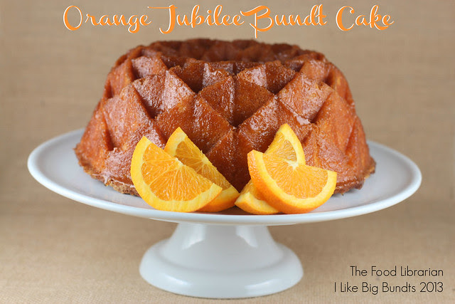 I Like Big Bundts 2013 - Orange Marmalade Jubilee Bundt Cake